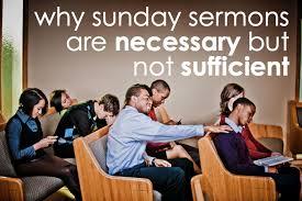 Why Are Sunday Sermons Necessary