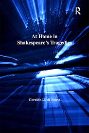 At Home In Shakespeares Tragedies