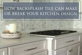 kitchen backsplash it can make or a design the