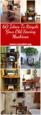 Sewing Cabinet Plans Instructions by 60 Ideas To Recycle Vintage Sewing Machines U2022 Recyclart