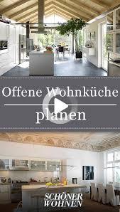offene wohnküche planen in 2020 wohnküche offene