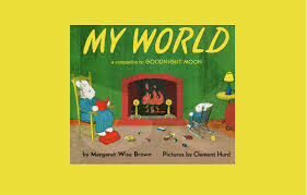 MY WORLD By Margaret Wise Brown. Grandma Annii's Storytime - YouTube Our Favorite Kids Books The Inspired Treehouse Stacy S Jsen Perfect Picture Book Big Red Barn Filebig 9 Illustrated Felicia Bond And Written By Hello Wonderful 100 Great For Begning Readers Popup Storybook Cake Cakecentralcom Sensory Small World Still Playing School Chalk Talk A Kindergarten Blog Day Night Pdf Youtube Coloring Sheet Creative Country Sayings Farm Mgaret Wise Brown Hardcover My Companion To Goodnight Moon Board Amazonca Clement