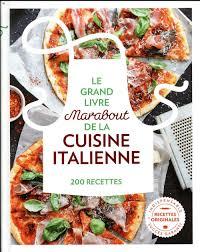 cuisine marabout le grand livre marabout de la cuisine italienne collectif livre