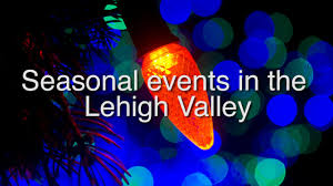 Christmas Tree Shop Allentown Pa by Your Guide To Lehigh Valley Christmas Events The Morning Call
