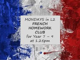 MONDAYS In L2 FRENCH HOMEWORK CLUB For Year 7 9 At 125pm