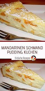 mandarinen schmand pudding kuchen sprainnews mandarinen