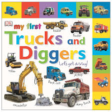 100 Construction Trucks Names Tabbed Board Books My First And Diggers Lets Get Driving