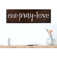 Kitchen Wall Accents Design Eat Pray Love Sign Art Decor