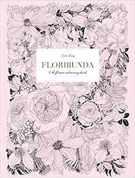Floribunda A Flower Coloring Book Leila Duly 9781780677682 Amazon Books