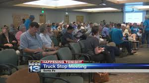 100 Santa Fe Truck Another Meeting To Take Place On Proposed Truck Stop