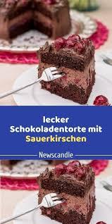 lecker schokoladentorte mit sauerkirschen kuchen und