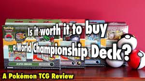 pkmtcg is it worth it to buy a pokémon world chionship deck