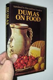 le grand dictionnaire de cuisine dumas on food selections from le grand dictionnaire de cuisine