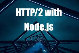 Easy HTTP 2 Server With Nodejs And Expressjs