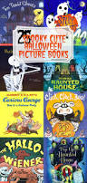 Childrens Halloween Books by 25 Spooky Cute Halloween Picture Books