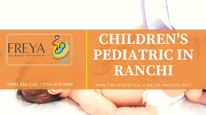 Useful Advice To For Your Children S Pediatric In Ranchi Provides Useful Advice To