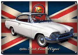 Image Is Loading FORD CONSUL CAPRI METAL SIGN CLASSIC CARS 1960