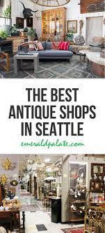 100 Seattle Modern Furniture Stores My 13 Favorite Antique For Vintage Used