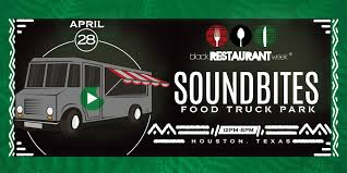 100 Houston Food Trucks Soundbites Truck Park 2018 Black Restaurant Week