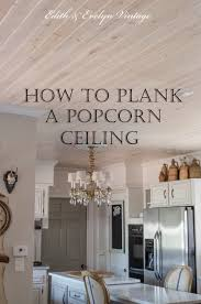 Popcorn Ceiling Asbestos Removal by How To Plank A Popcorn Ceiling