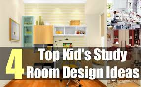 4 top kid s study room design ideas tips to design kid s study