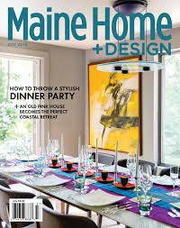 100 Home Design Magazines List Maine Magazine July 2018 By Maine Magazine Issuu