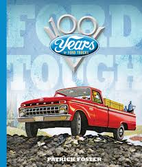 Ford Tough: 100 Years Of Ford Trucks: Patrick Foster: 9780760352175 ... 2017 Ford F350 Super Duty Review Ratings Edmunds Great Deals On A Used F250 Truck Tampa Fl 2019 F150 King Ranch Diesel Is Efficient Expensive Updated 2018 Preview Consumer Reports Fseries Mercedes Dominate With Same Playbook Limited Gets Raptor Engine Motor Trend Sales Drive Soaring Profit At Wsj Top Trucks In Louisville Ky Oxmoor Lincoln New And Coming By 20 Torque News Ranger Revealed The Expert Reviews Specs Photos Carscom Or Pickups Pick The Best For You Fordcom