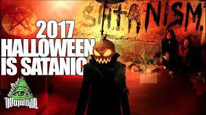 Halloween Is Not A Satanic Holiday by Halloween 2017 Satanic Illuminati Exposed Youtube