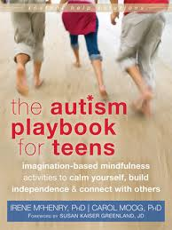 The Autism Playbook For Teens Imagination Based Mindfulness