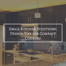 100 Small Kitchen Design Tips Solutions For Compact Cooking