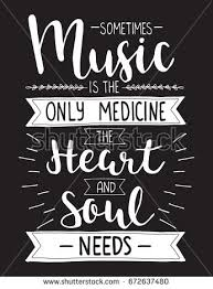 Sometimes Music Is The Only Medicine Heart And Soul Needs Vector Lettering Poster On