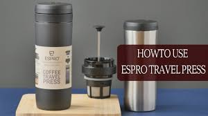 Espro Travel Press How To Make French Style Coffee Stainless Steel Mug You