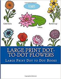 Large Print Dot To Flowers Garden For Adults And Seniors Book Books 9781977655783
