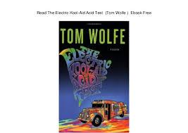 Read The Electric Kool Aid Acid Test Tom Wolfe Ebook Free