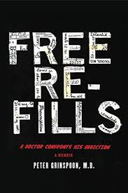 Free Refills A Doctor Confronts His Addiction By Peter Grinspoon
