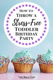 How To Throw A Stress Free Toddler Birthday Party