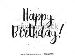 Happy birthday inscription Greeting card with calligraphy Hand drawn design Black and white