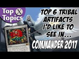 Artifact Deck Mtg 2017 by Mtg Topx Topics 6 Artifacts With Tribal Synergy For Commander