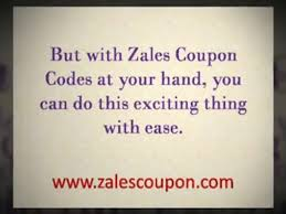 Making Use Of Zales Coupon Codes For Your Accessory Needs