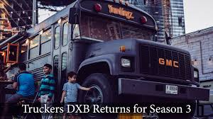 Truckers DXB Returns For Season 3