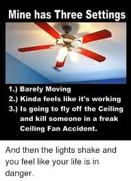 Shaking Ceiling Fan Dangerous by 25 Best Memes About Pastramis Pastramis Memes