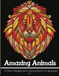 Amazon Amazing Animals A Stress Management Coloring Books For Grownups 9781517340094 Adult