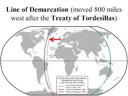 50 Line Of Demarcation Moved 800 Miles West After The Treaty Tordesillas