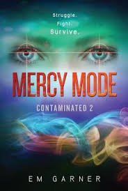 Mercy Mode Contaminated 2 By Em Garner