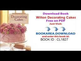 wilton decorating cakes book the wilton school youtube