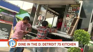 100 Food Truck Detroit Dine In The D 75 Kitchen YouTube