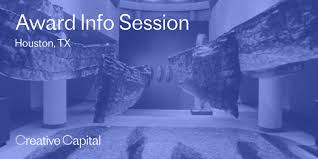 Houston Info Session For The Creative Capital Award Application