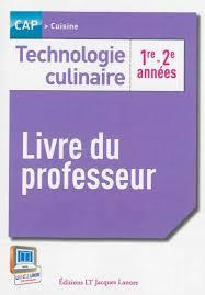 livre cap cuisine technologie culinaire 1re et 2e ées cap cuisine livre du