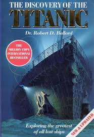 the discovery of the titanic by robert d ballard