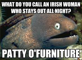 what do you call an irish woman who stays out all night Patty o